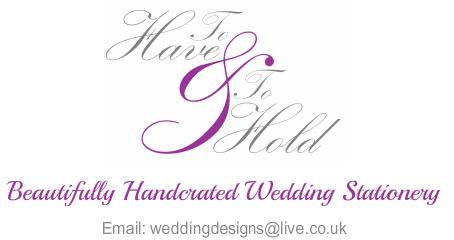 To Have and To Hold Wedding Stationery, Beautifully Handcrafted Wedding Invitations and Matching Stationery